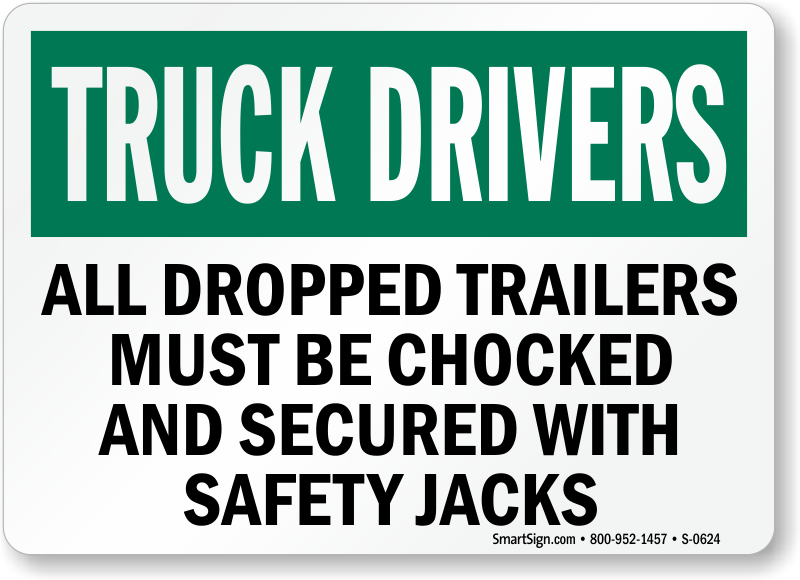 Truck Drivers Chocked Secured Safety Sign