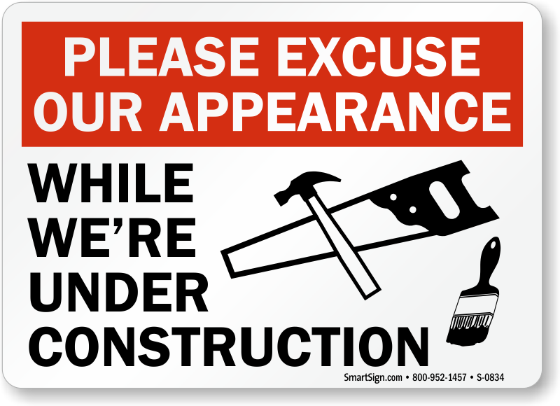 please excuse under construction sign  sku  s-0834