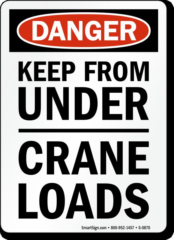 Danger Keep Under Crane Loads Sign