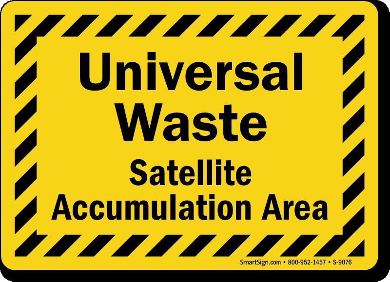 Universal Waste Satellite Accumulation Area Sign, SKU: S-9076 ...
