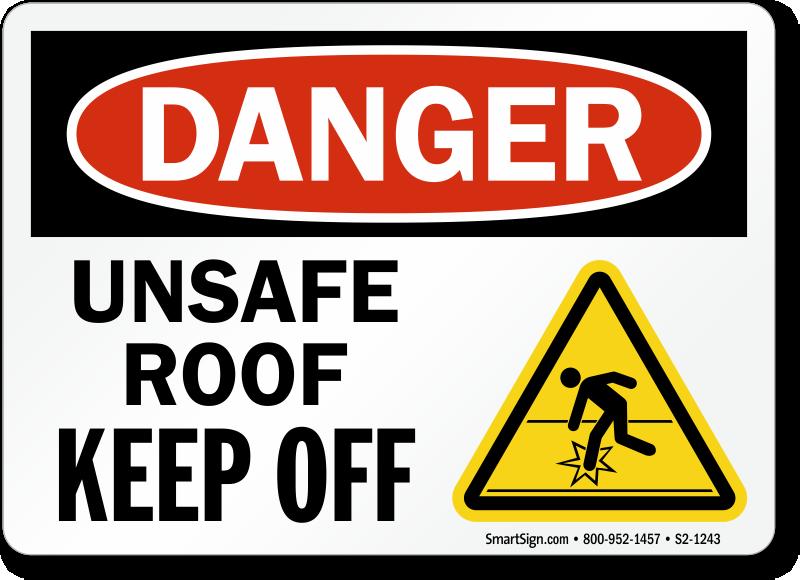 Unsafe Roof Keep Off Danger Sign