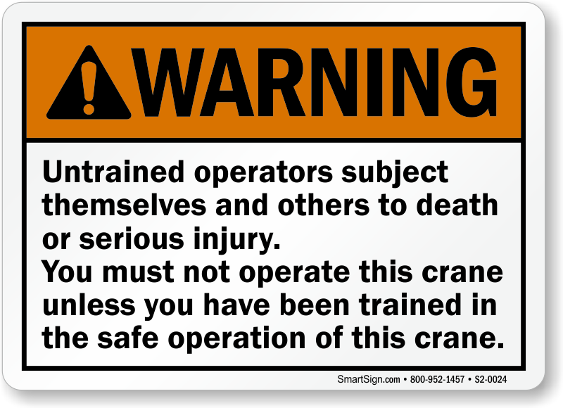 Untrained Operators Subject Themselves To Serious Injury Sign