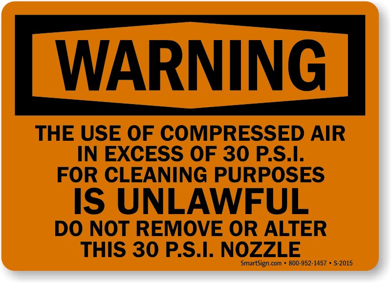 Compressed Air 30 Psi Cleaning Unlawful Sign Sku S 2015