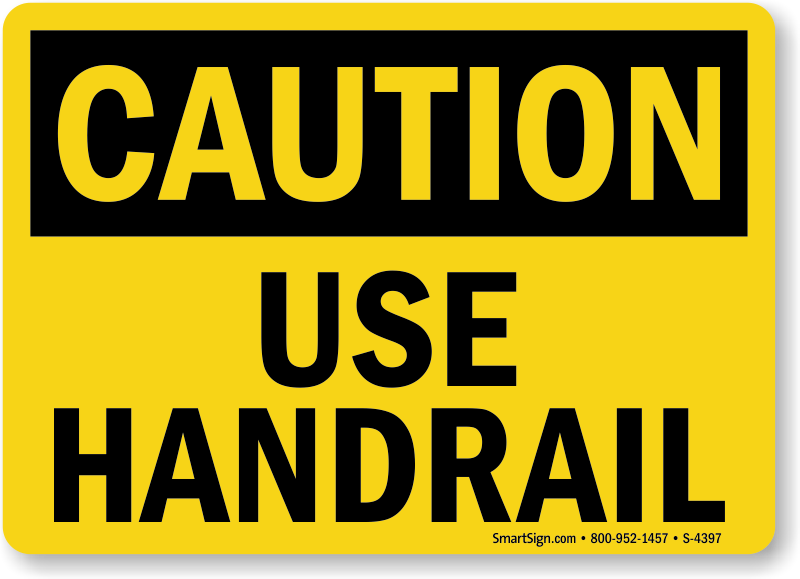 Handrail Signs, Use Handrail Signs - MySafetySign.com