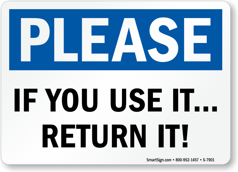 Please If You Use It Return It Sign