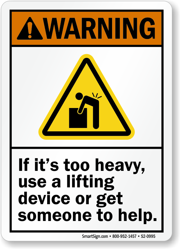 Use Lifting Device Or Get Help Sign