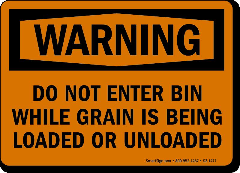 Dont Enter Bin While Loading/Unloading Grain Warning Sign