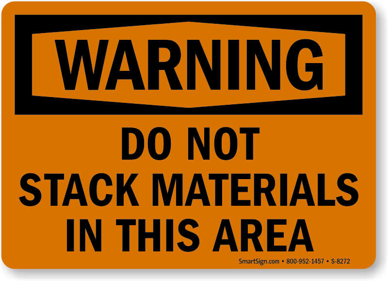 Warning Sign Do Not Stack Materials In This Area SKU S