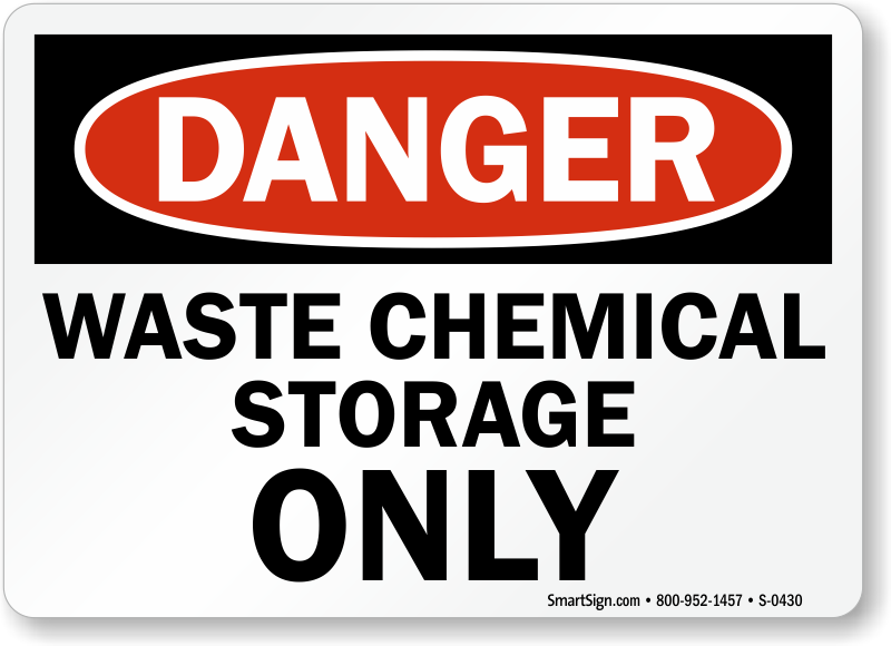 Danger: Waste Chemical Storage Only
