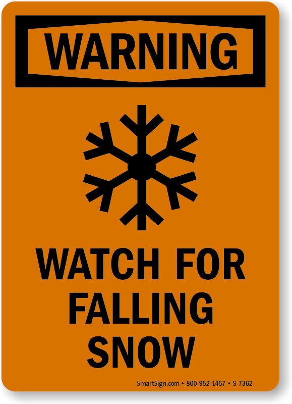 Watch For Falling Snow Osha Warning Sign Frostbite Symbol Sku S