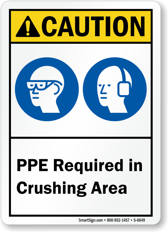 PPE Required In Crushing Area ANSI Caution Sign