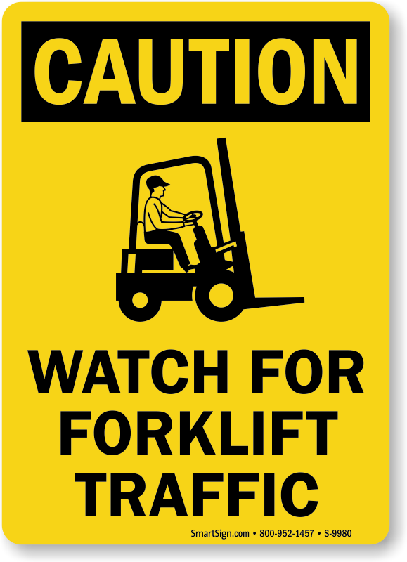 Watch For Forklift Traffic OSHA Caution Sign