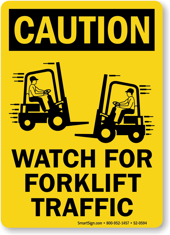 Watch For Forklift Traffic Caution Sign