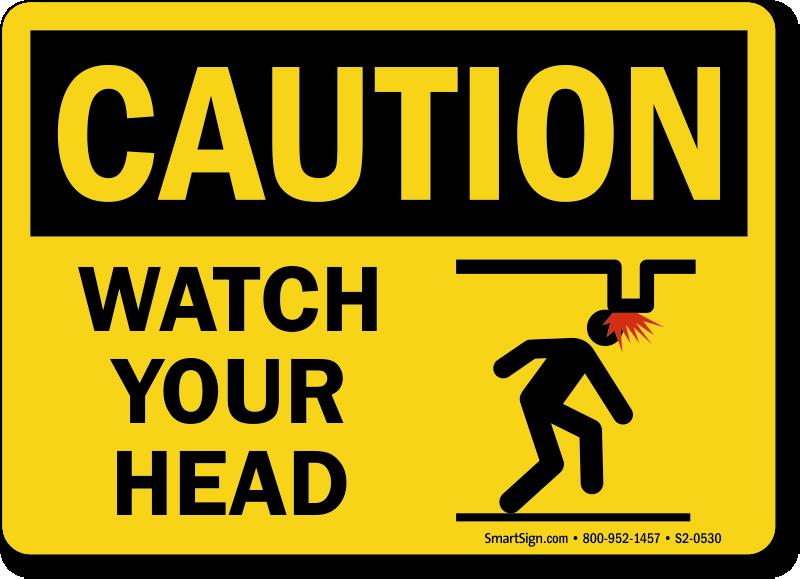 Watch Your Head OSHA Caution Sign