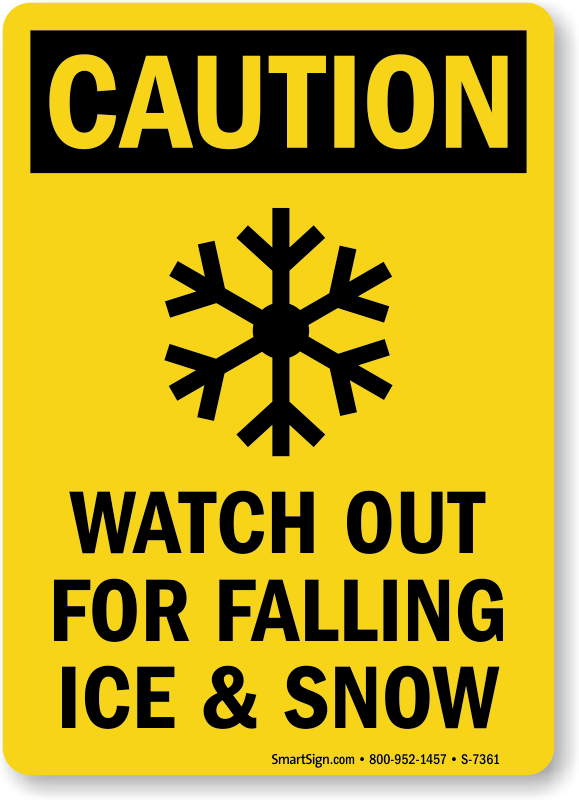 Watch Out For Falling Ice And Snow Sign Sku S 7361