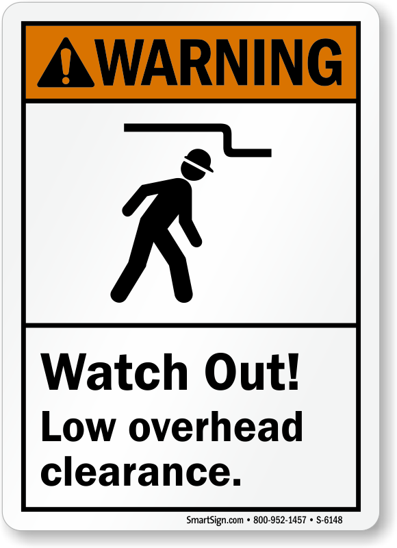 Watch Out Low Overhead Clearance Sign