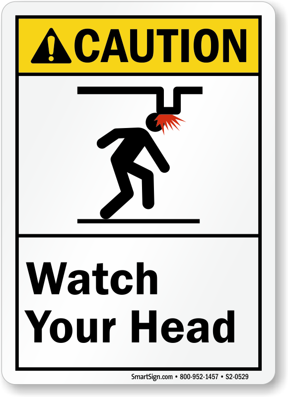 Watch Your Head Caution Vertical Sign