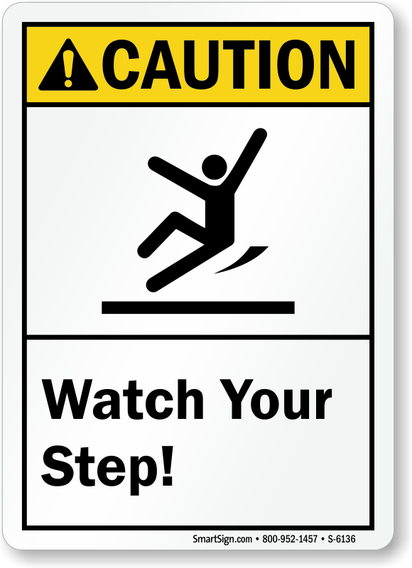 Watch Your Step ANSI Caution Sign