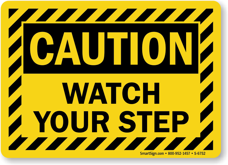 Invaluable image for printable watch your step sign