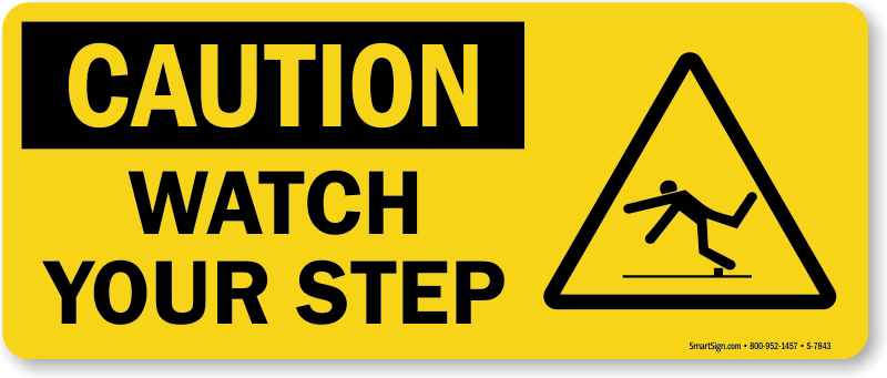 Watch Your Step OSHA Caution Sign