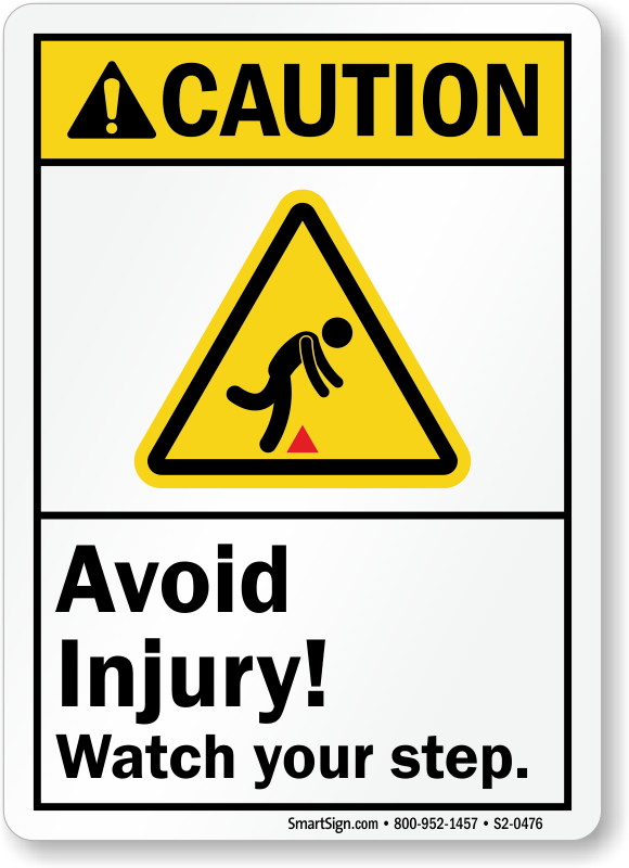 Avoid Injury, Watch Your Step ANSI Caution Sign