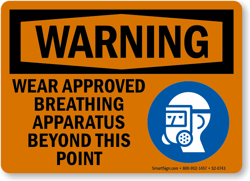 Wear Approved Breathing Apparatus Beyond Point Sign