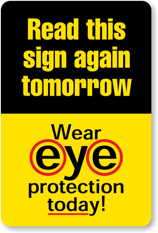 Read Again Tomorrow Wear Eye Protection Today Sign