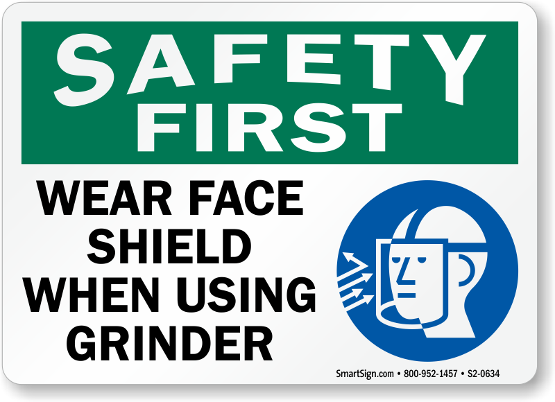 Wear Face Shield When Using Grinder Sign