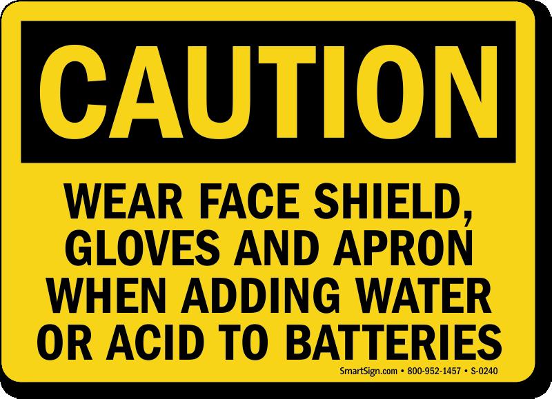Caution Face Shield Acid Batteries Sign