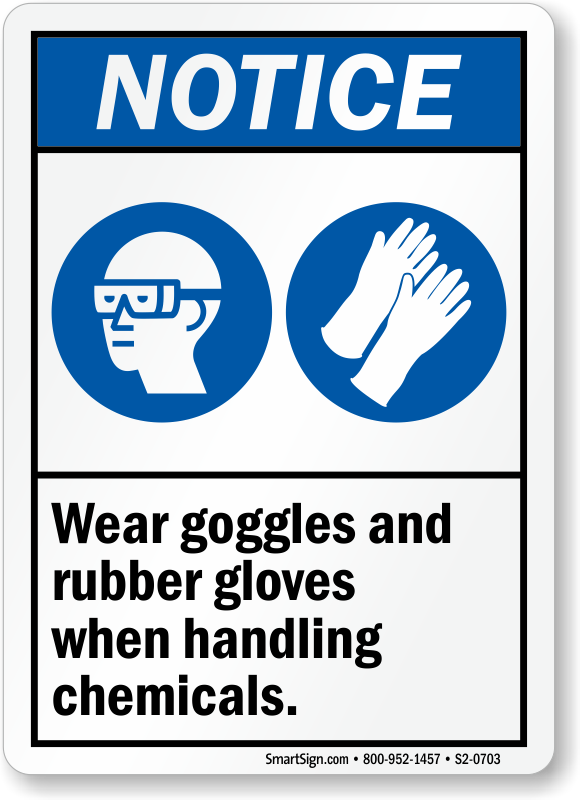 Wear Goggles, Rubber Gloves When Handling Chemicals Sign