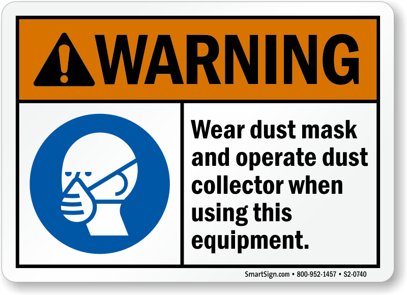 Wear Dust Mask Operate Dust Collector Sign