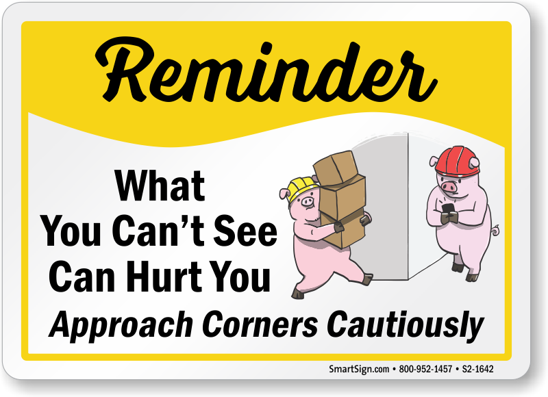 Approach Corners Cautiously Safety Reminder Sign