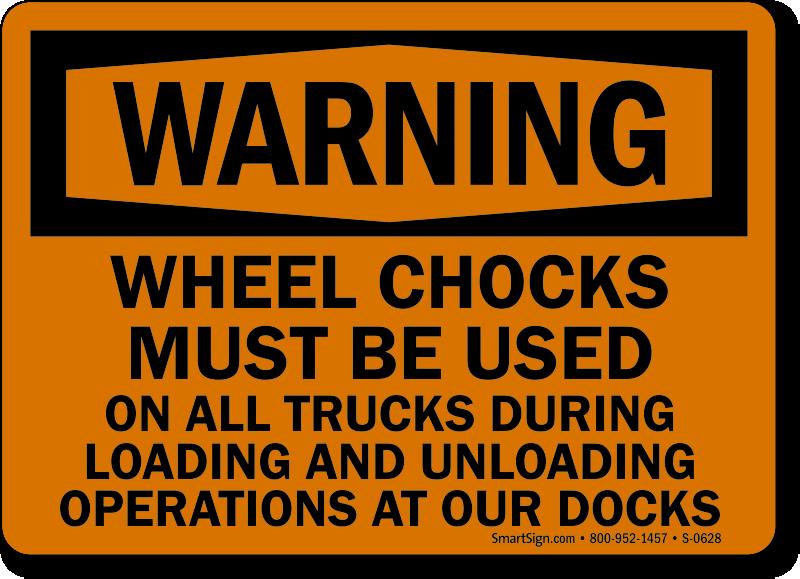 Warning Wheel Chocks Loading Unloading Sign