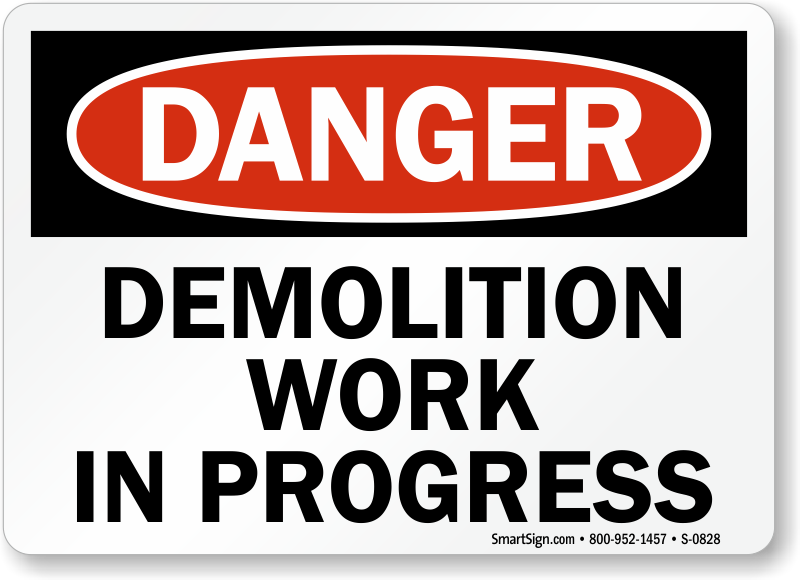 Danger Demolition Work Progress Sign