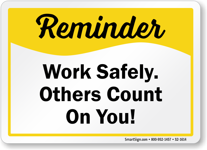 Work Safely Others Count On You Sign