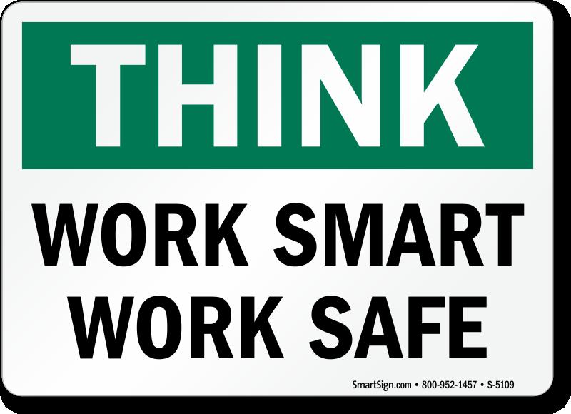 Work Smart Work Safe Think Sign