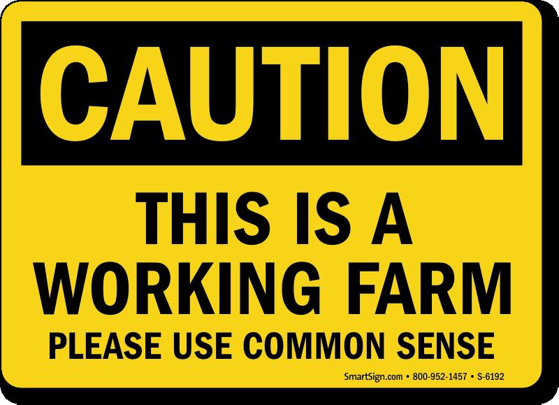 Working Farm Use Common Sense Sign