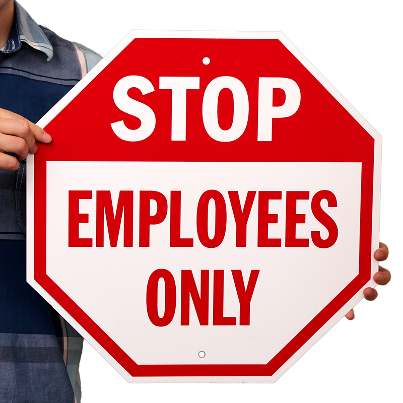STOP: Employees only Signs