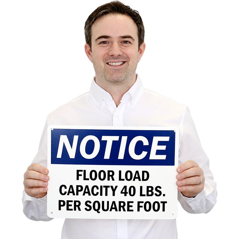Custom OSHA Notice Sign with Floor Load Capacity, SKU: S-3514