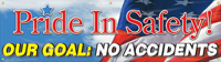 Pride in Safety, Our Goal: No Accidents (USA) Banner