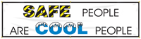 Safe People are Cool People Banner
