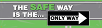 The Safe Way is the Only Way Banner