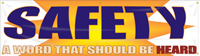 SAFETY A Word That Should Be Heard Banner