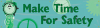 Make Time for Safety Banner