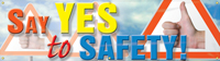 Say YES to Safety! Banner