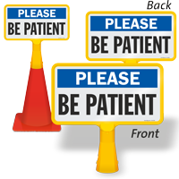 Please Be Patient ConeBoss Sign
