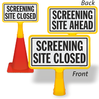 Screening Site Ahead and Screening Site Closed ConeBoss Sign