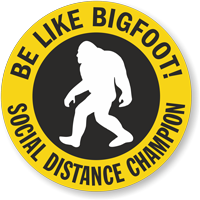 Be Like Bigfoot! - Social Distance Champion Hard Hat Decal