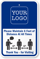 Add Your Logo Maintain 6 Ft Of Distance Custom Sign