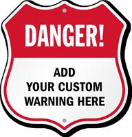 Add Your Warning Here Custom Danger Shield Sign